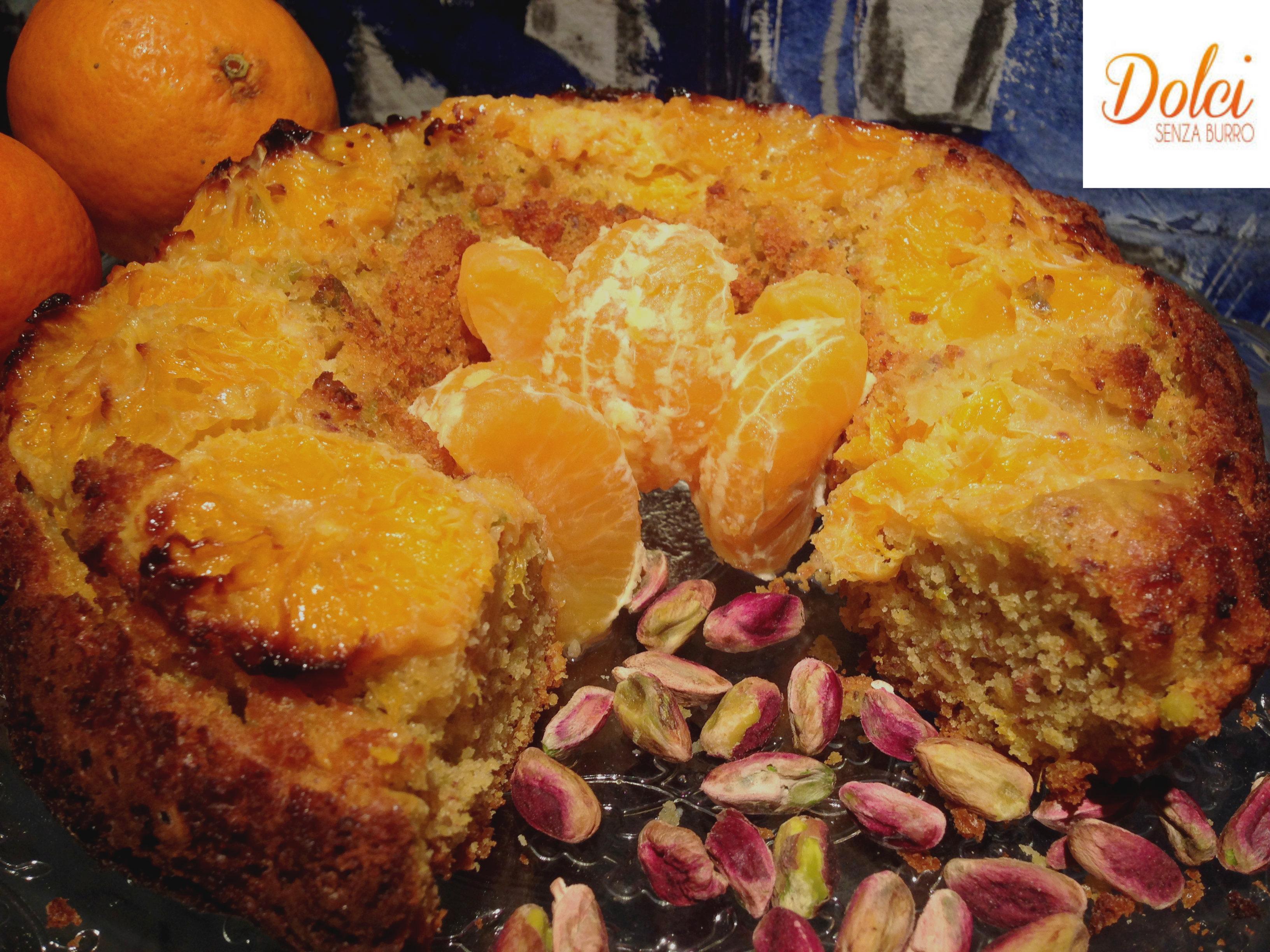 Ciambellone Senza Burro Mandarini e pistacchio, un dolce senza lattosio di Dolci Senza Burro