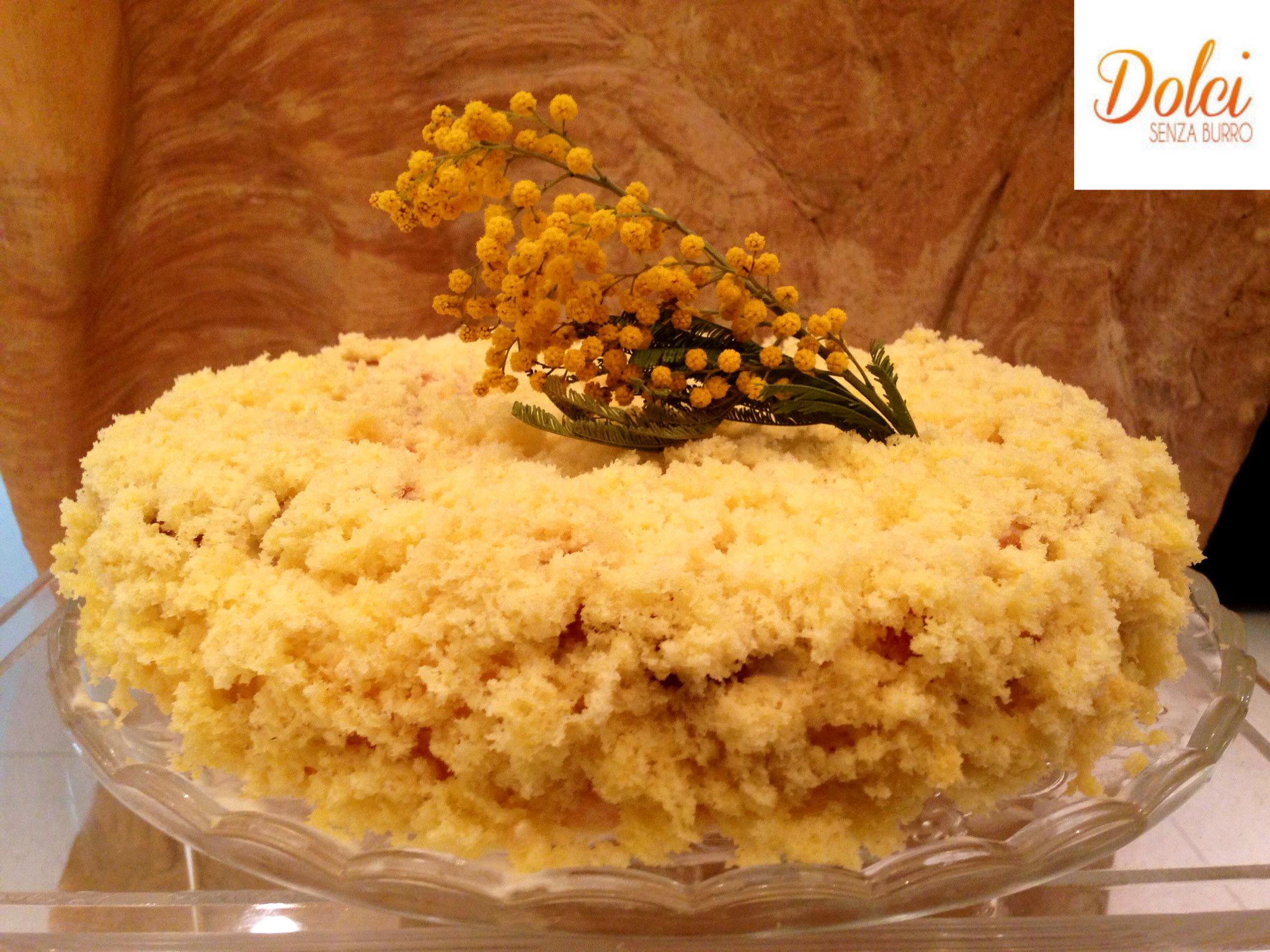Torta Mimosa Senza Burro, il dolce delle donne di Dolci Senza Burro