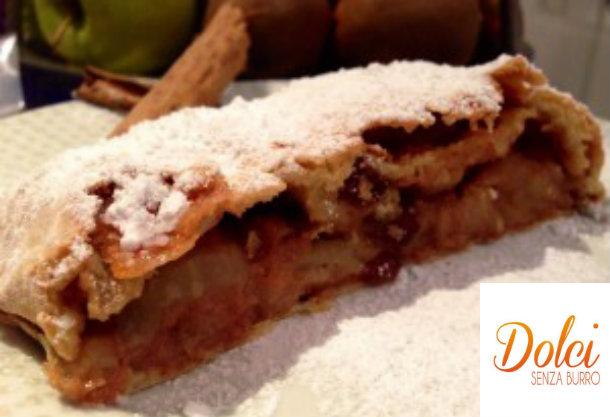 Strudel di Mele Senza Burro, il dolce in versione light di dolci senza burro