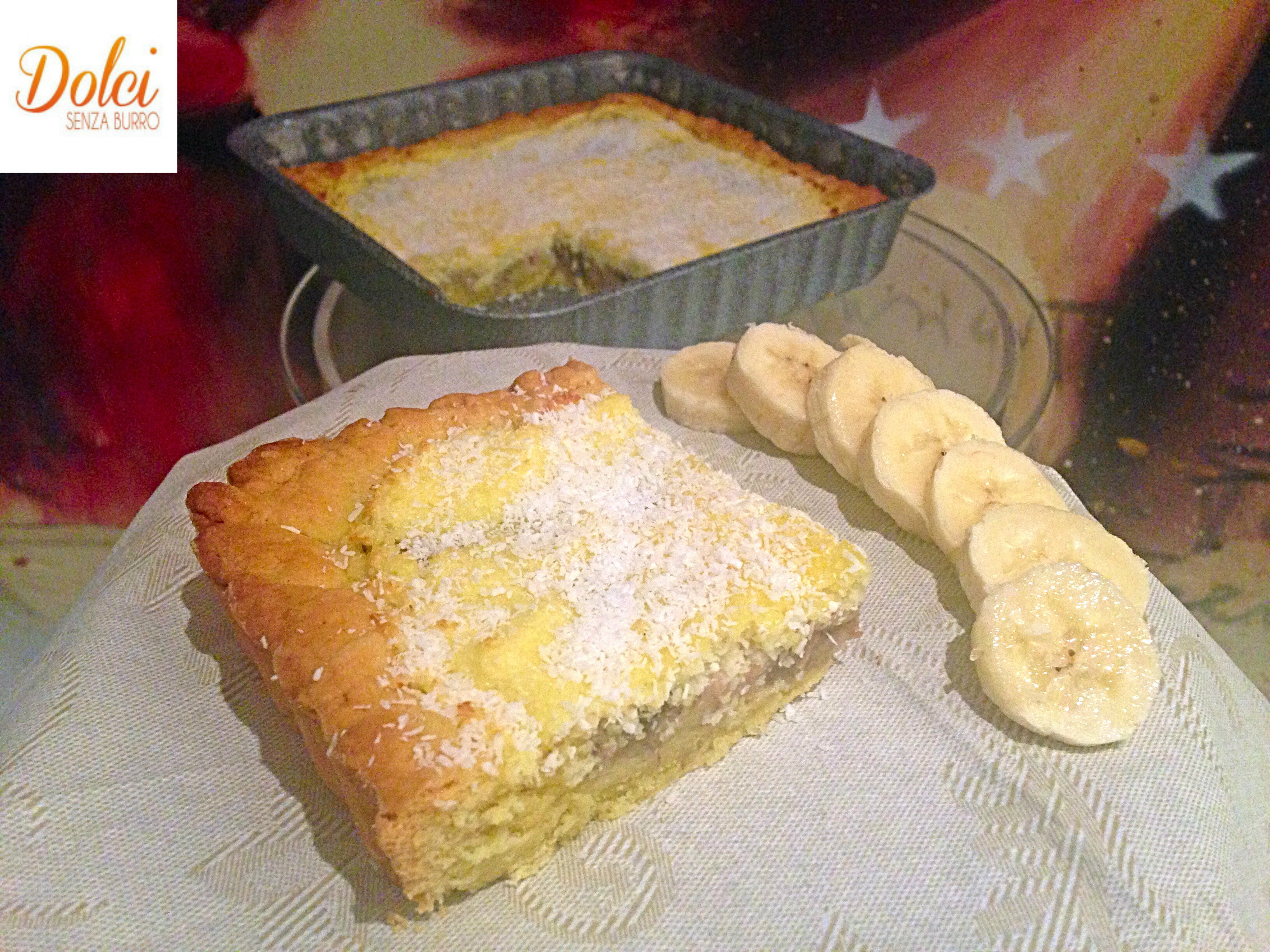 Crostata Cocco e Banane Senza Burro. il dolce goloso di dolci senza burro