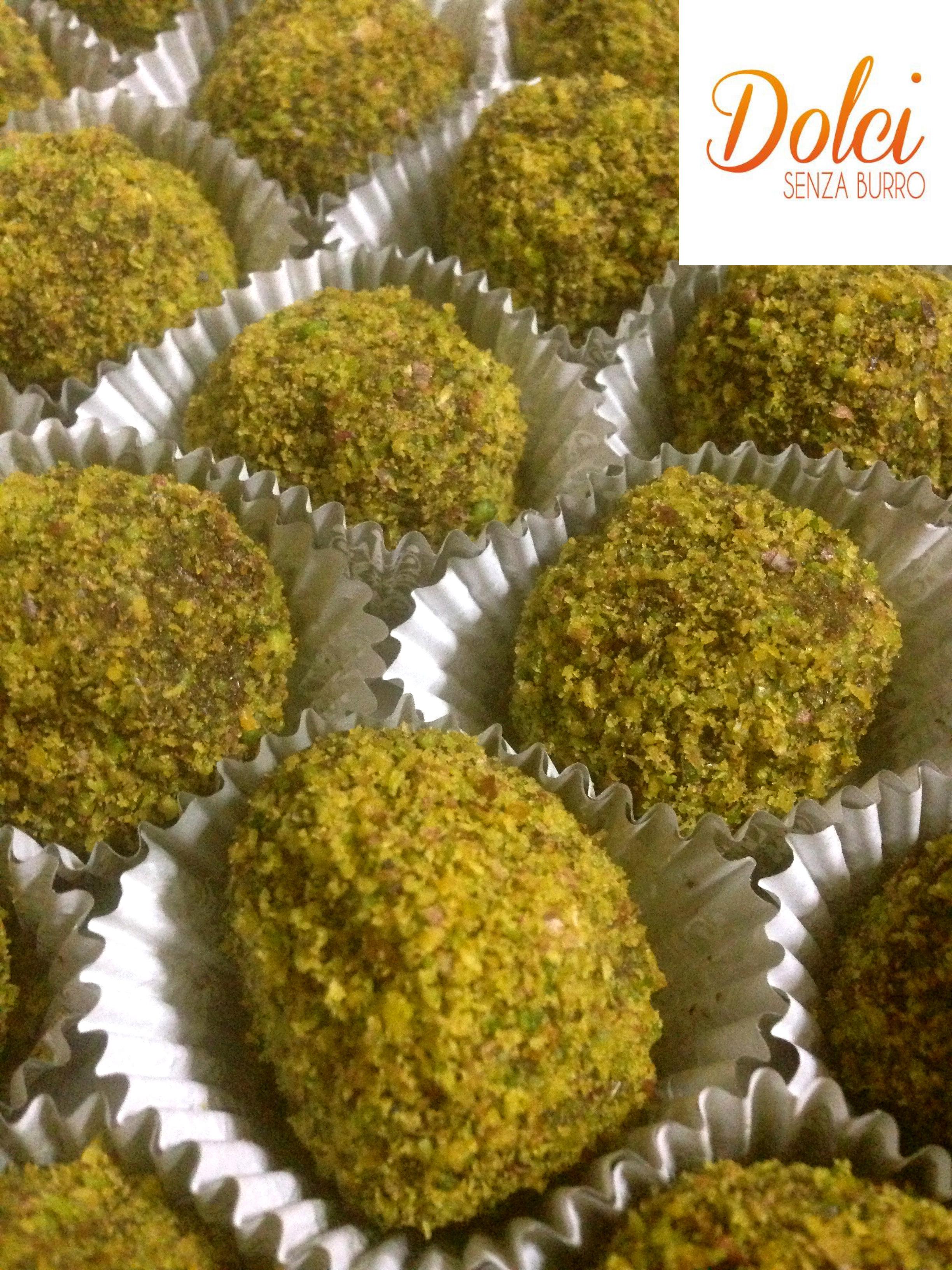Tartufi al Pistacchio, un dolce fresco e goloso facile e veloce da realizzare di dolci senza burro