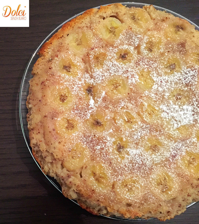 Torta Rovesciata alle Banane Light, una torta alle banane senza burro e uova golosa e sfiziosa di dolci senza burro